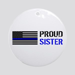 Police: Proud Sister Round Ornament