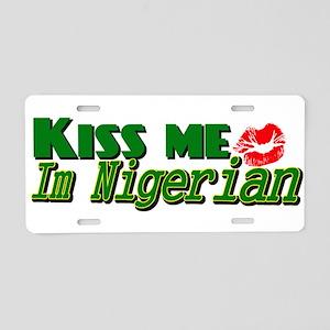 Kiss me im nigerian Aluminum License Plate