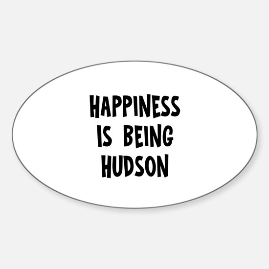 Happiness is being Hudson Oval Decal