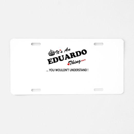 Cute Eduardo Aluminum License Plate
