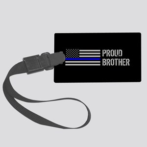 Police: Proud Brother Large Luggage Tag