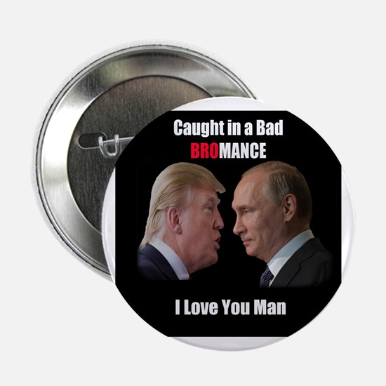"Bad Bromance 2.25"" Button"