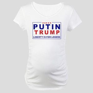 Putin-Trump Liberty Is for Losers Maternity T-Shir