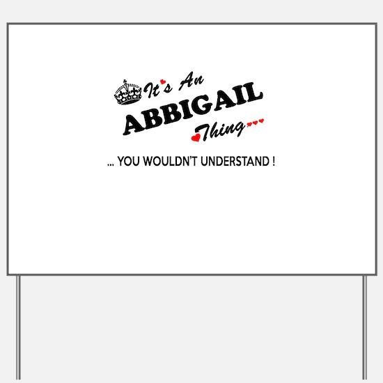 Cute Abbigail Yard Sign