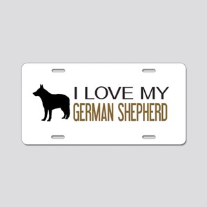 Dogs: I Love My German Shepherd Aluminum License P
