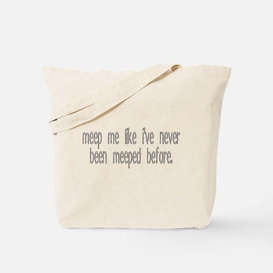 meep me Tote Bag