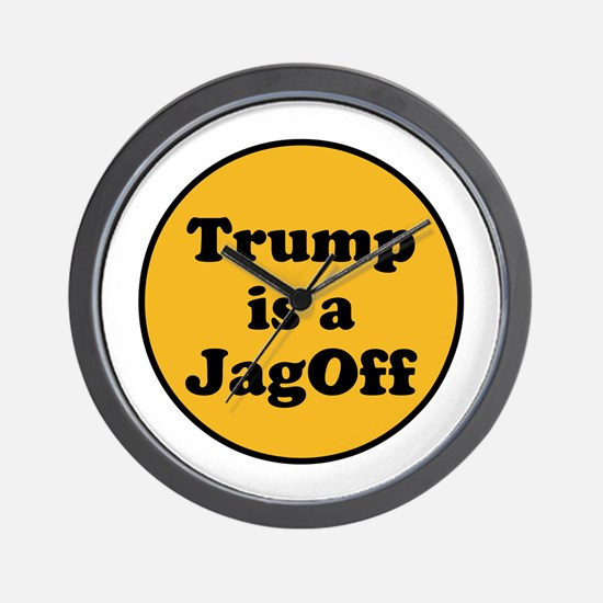 Trump is a jagoff Wall Clock
