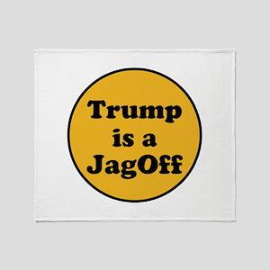 Trump is a jagoff Throw Blanket
