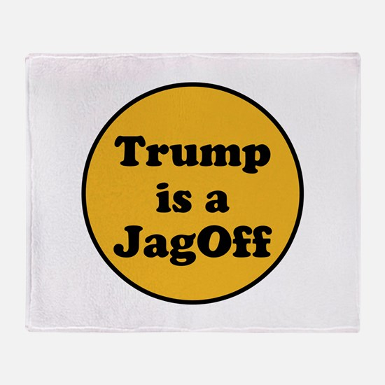 Trump is a jagoff Throw Blanket