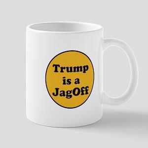 Trump is a jagoff Mugs
