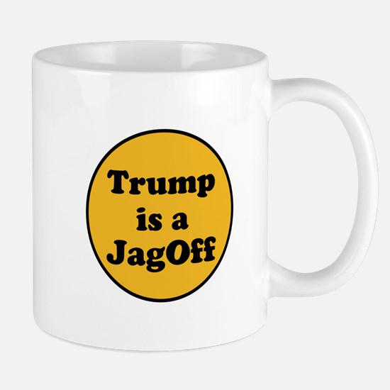 Trump is a jagoff Mugs
