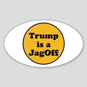 Trump is a jagoff Sticker