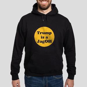 Trump is a jagoff Hoodie