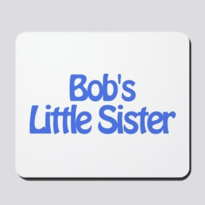 Bob's Little Sister Mousepad