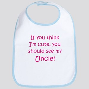 You should see my Uncle (pink Bib