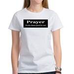 Prayer Works Women's T-Shirt