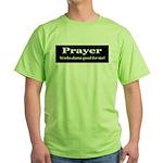 Prayer Works Green T-Shirt