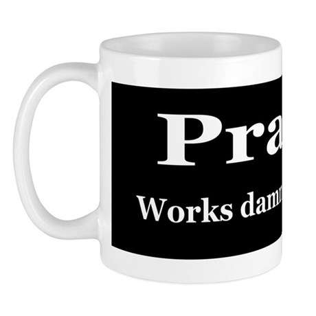 Prayer Works Mug