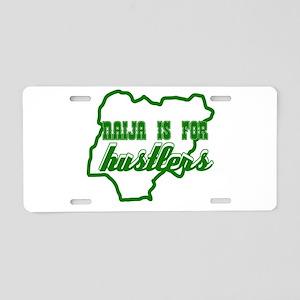Naija is for hustlers Aluminum License Plate