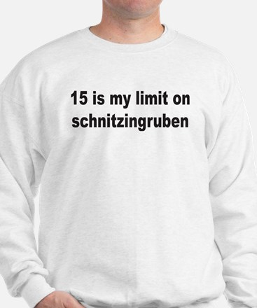 15 is my limit Sweatshirt