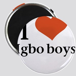 I love Igbo boys Magnets