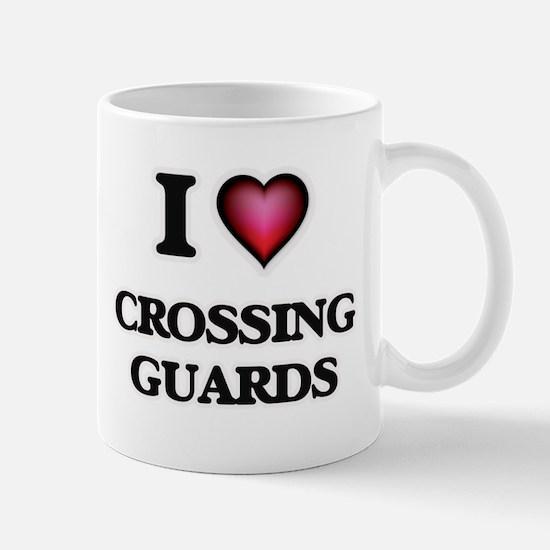 I love Crossing Guards Mugs