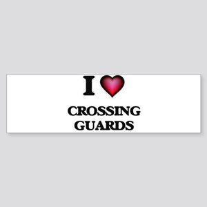 I love Crossing Guards Bumper Sticker