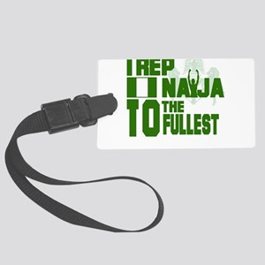 I rep Naija to the fullest Large Luggage Tag