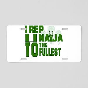 I rep Naija to the fullest Aluminum License Plate