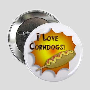 I Love Corndogs! Button