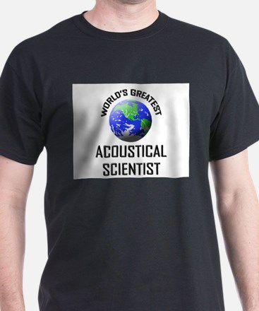 World's Greatest ACOUSTICAL SCIENTIST T-Shirt
