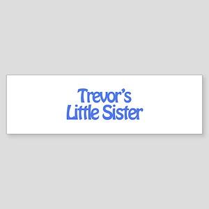 Trevor's Little Sister Bumper Sticker