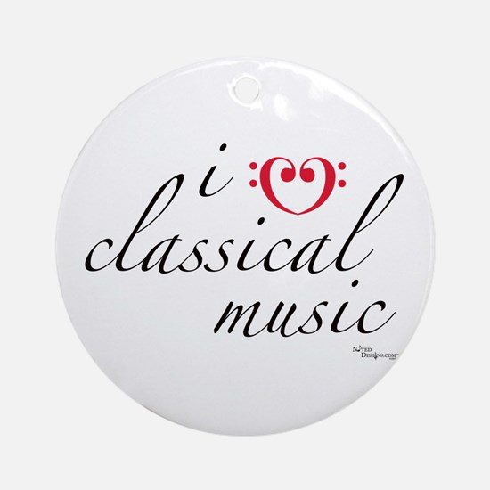 i love classical music Ornament (Round)