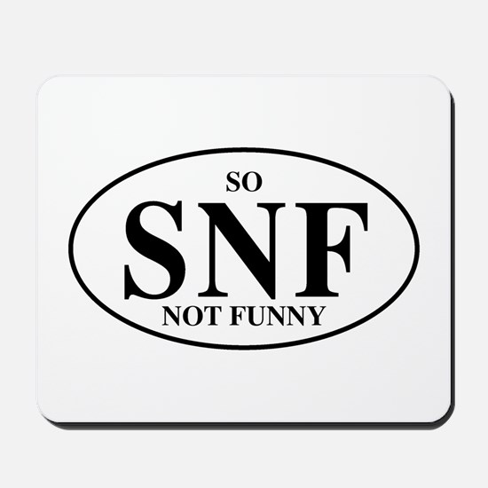 So Not Funny Mousepad