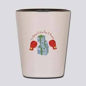 Better To Give Shot Glass