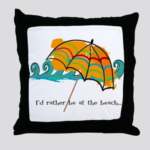 I'd rather be at the beach Throw Pillow