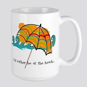 I'd rather be at the beach Large Mug