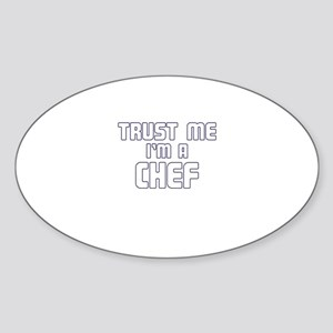 Trust Me I'm a Chef Oval Sticker