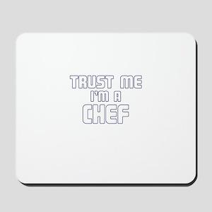 Trust Me I'm a Chef Mousepad