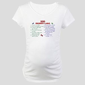 Dog Property Laws 2 Maternity T-Shirt