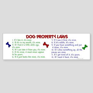 Dog Property Laws 2 Bumper Sticker