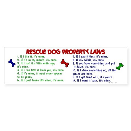 Rescue Dog Property Laws 2 Bumper Sticker