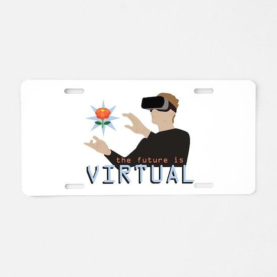 The Future Is Virtual Aluminum License Plate