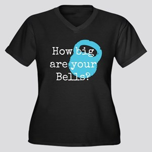 how big are your bells? Plus Size T-Shirt
