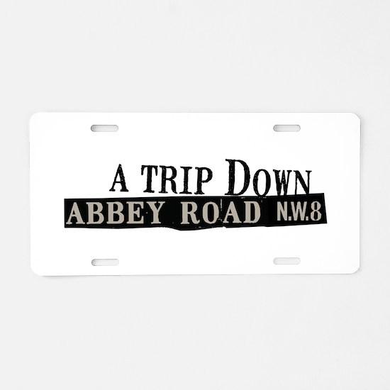 Trip Down Abbey Road Aluminum License Plate