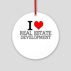 I Love Real Estate Development Round Ornament