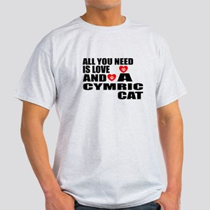 All You Need Is Love Cymric Cat Desi Light T-Shirt