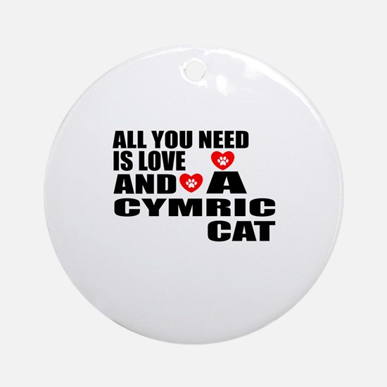 All You Need Is Love Cymric Cat Des Round Ornament