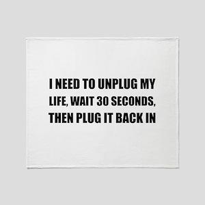 Unplug My Life Throw Blanket