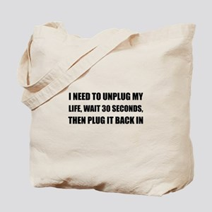Unplug My Life Tote Bag